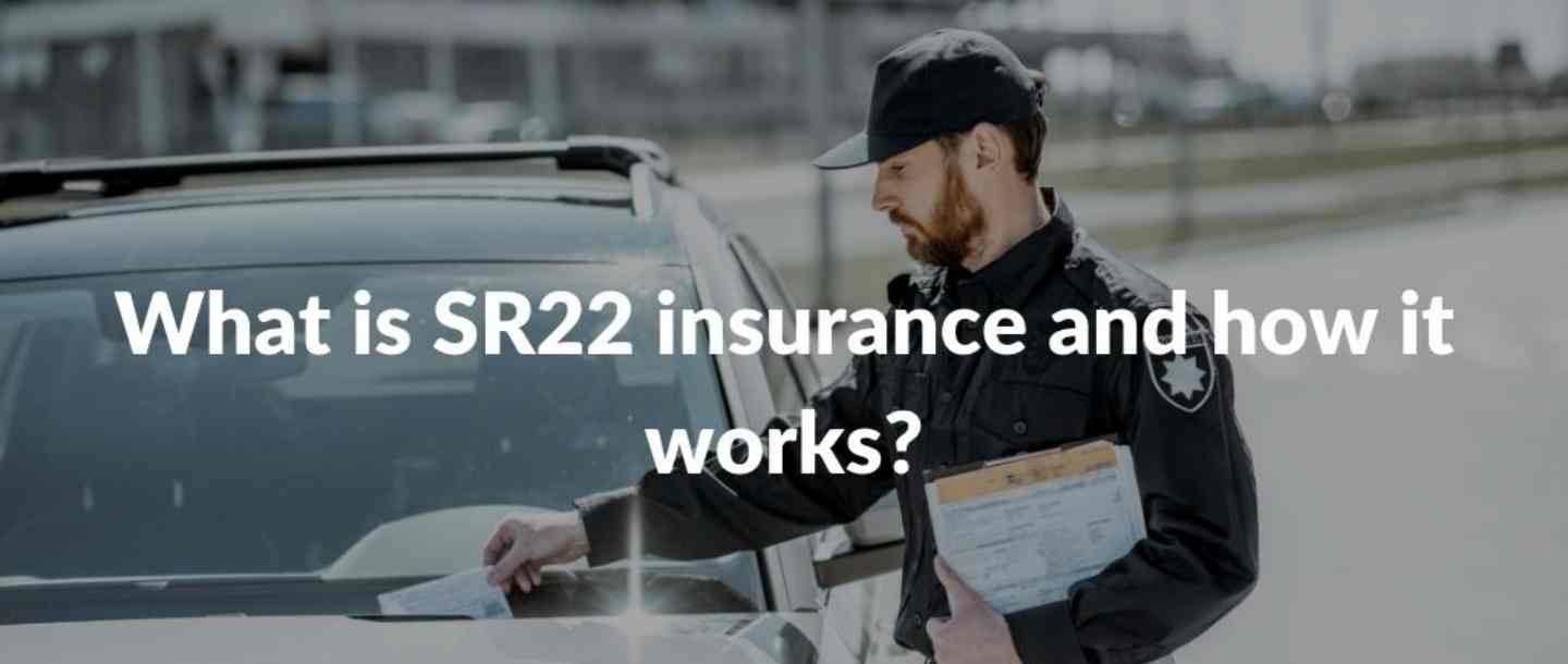 What is SR22 insurance and how it works