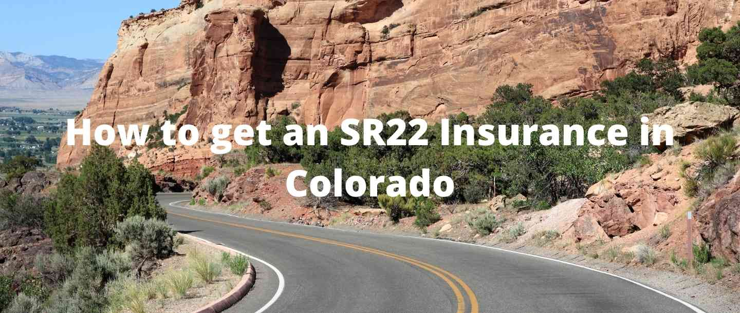 How to get an SR22 Insurance in Colorado?