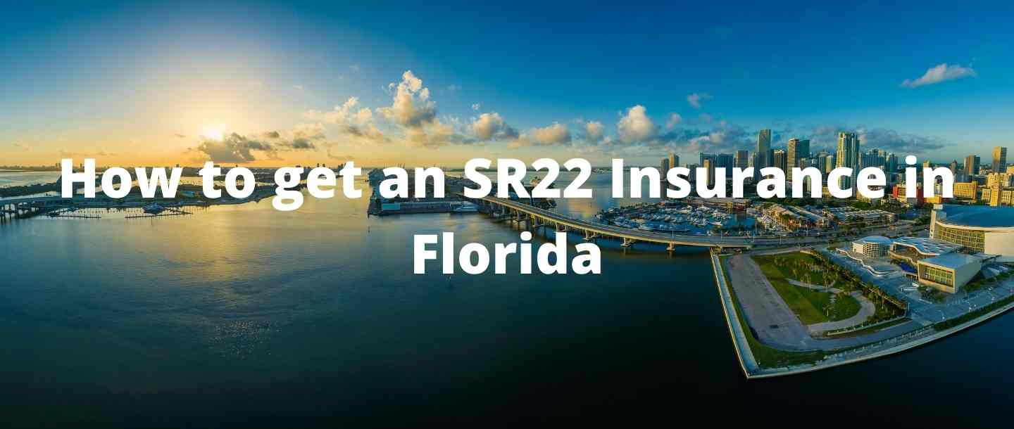 How to get an SR22 Insurance in Florida?