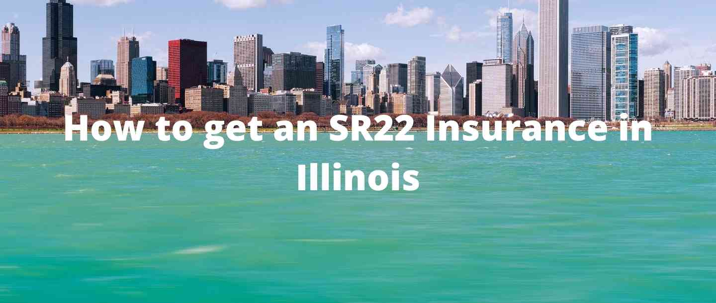 How to get an SR22 Insurance in Illinois?