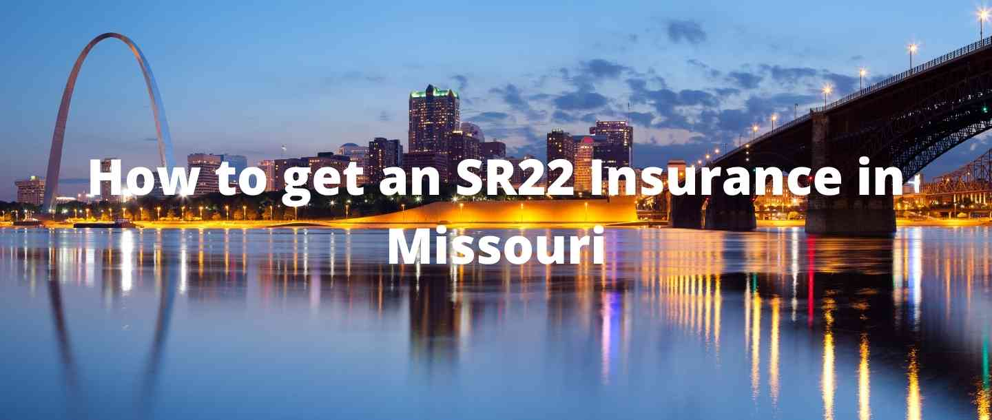 How to get an SR22 Insurance in Missouri?