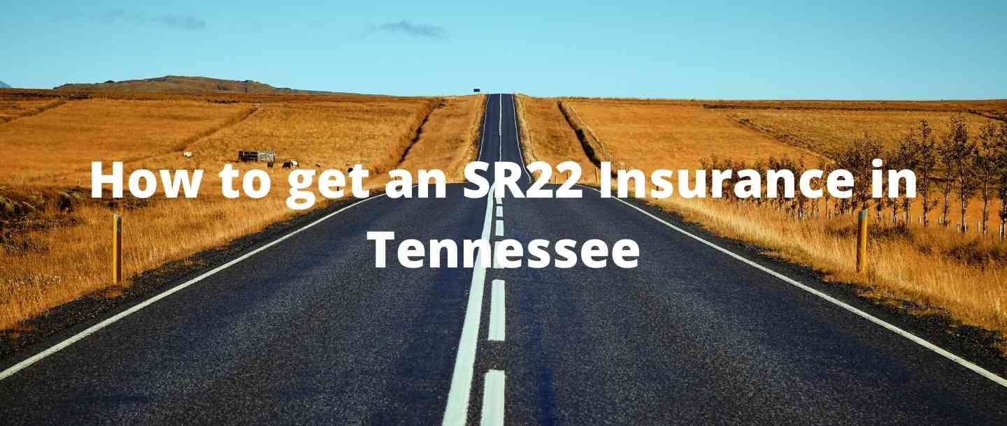 How to get an SR22 Insurance in Tennessee?
