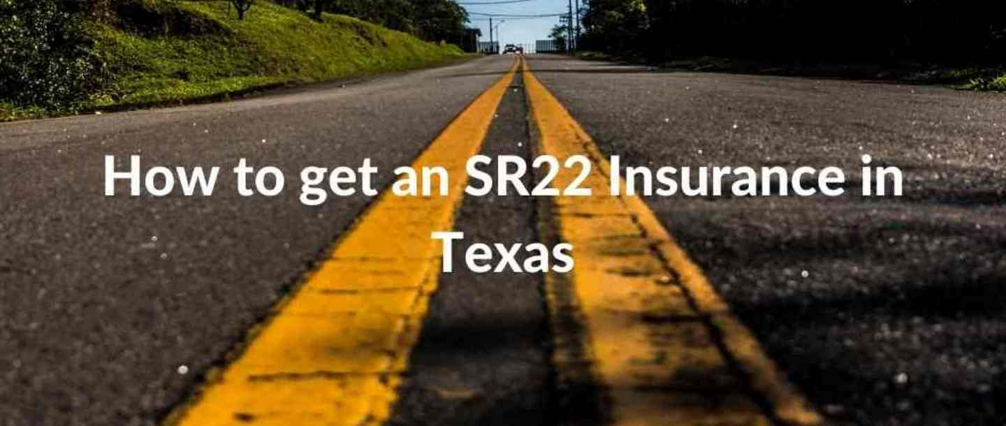 How to get an SR22 Insurance in Texas