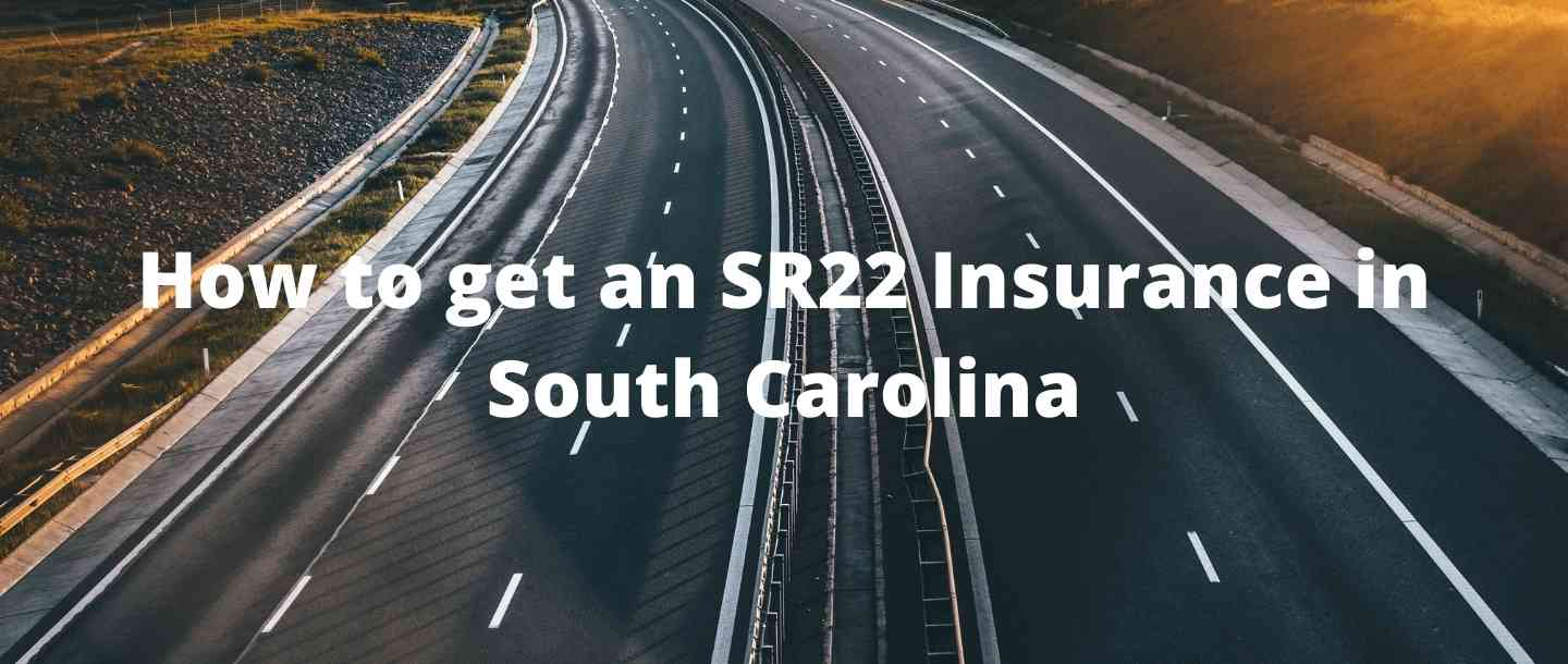 How to get an SR22 Insurance in South Carolina?