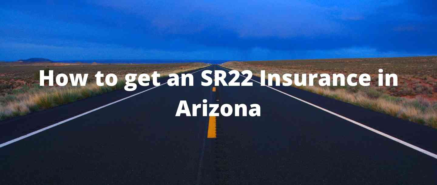 How to get an SR22 Insurance in Arizona?