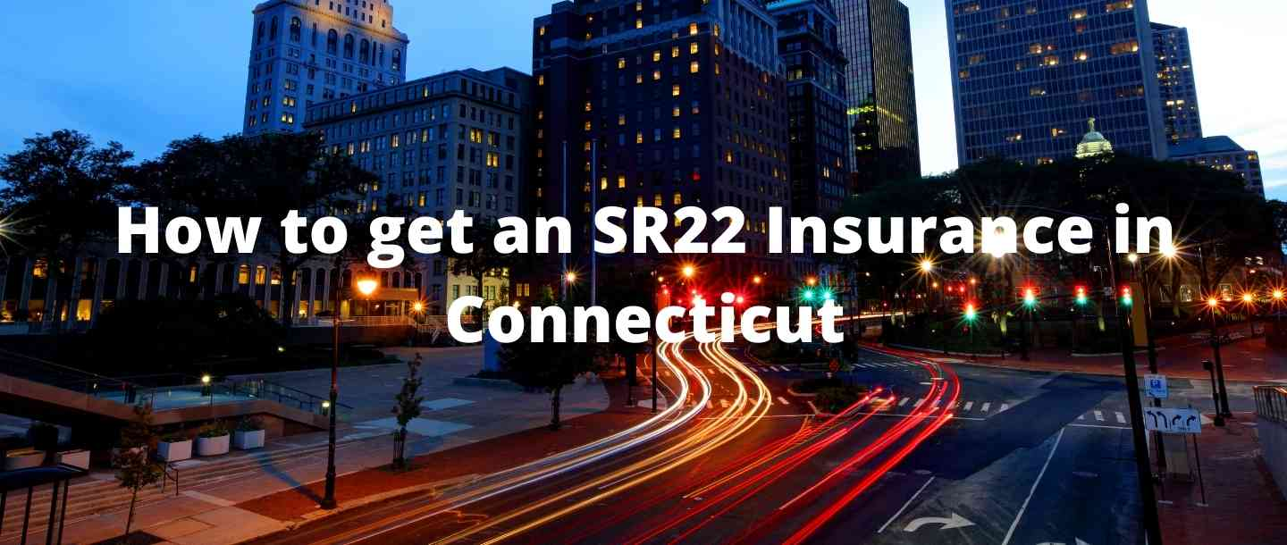 How to get an SR22 Insurance in Connecticut?