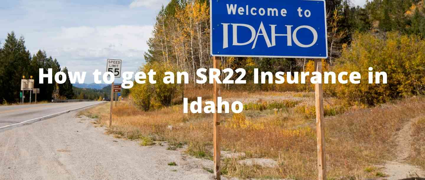How to get an SR22 Insurance in Idaho?