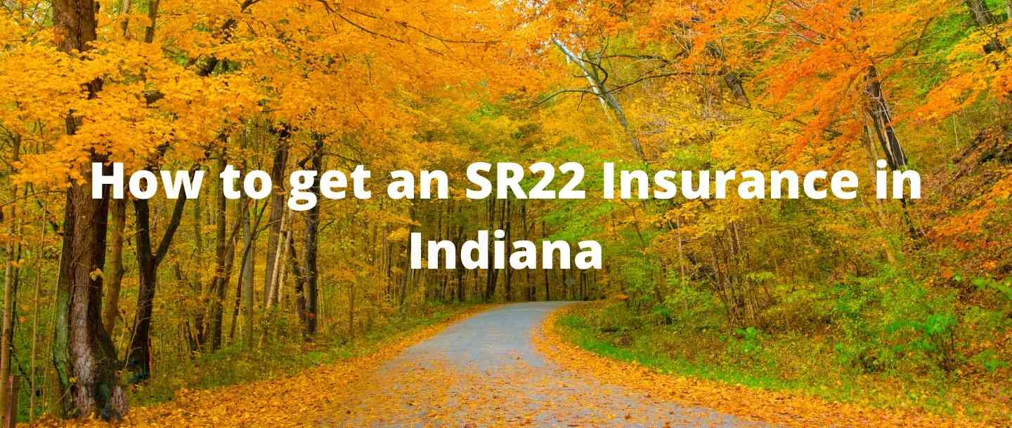 How to get an SR22 Insurance in Indiana?