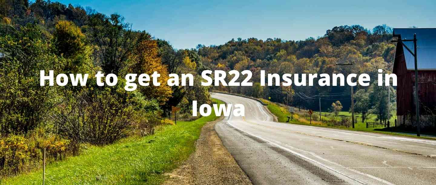How to get an SR22 Insurance in Iowa