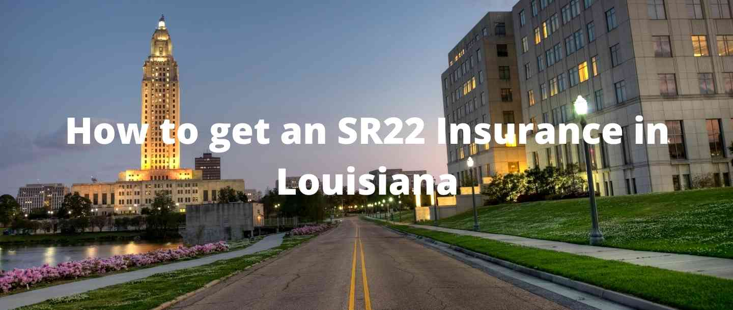 How to get an SR22 Insurance in Louisiana