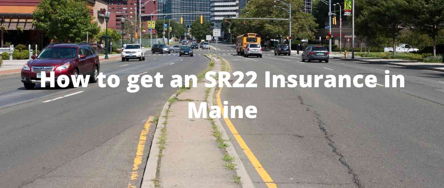 How to get an SR22 Insurance in Maine?