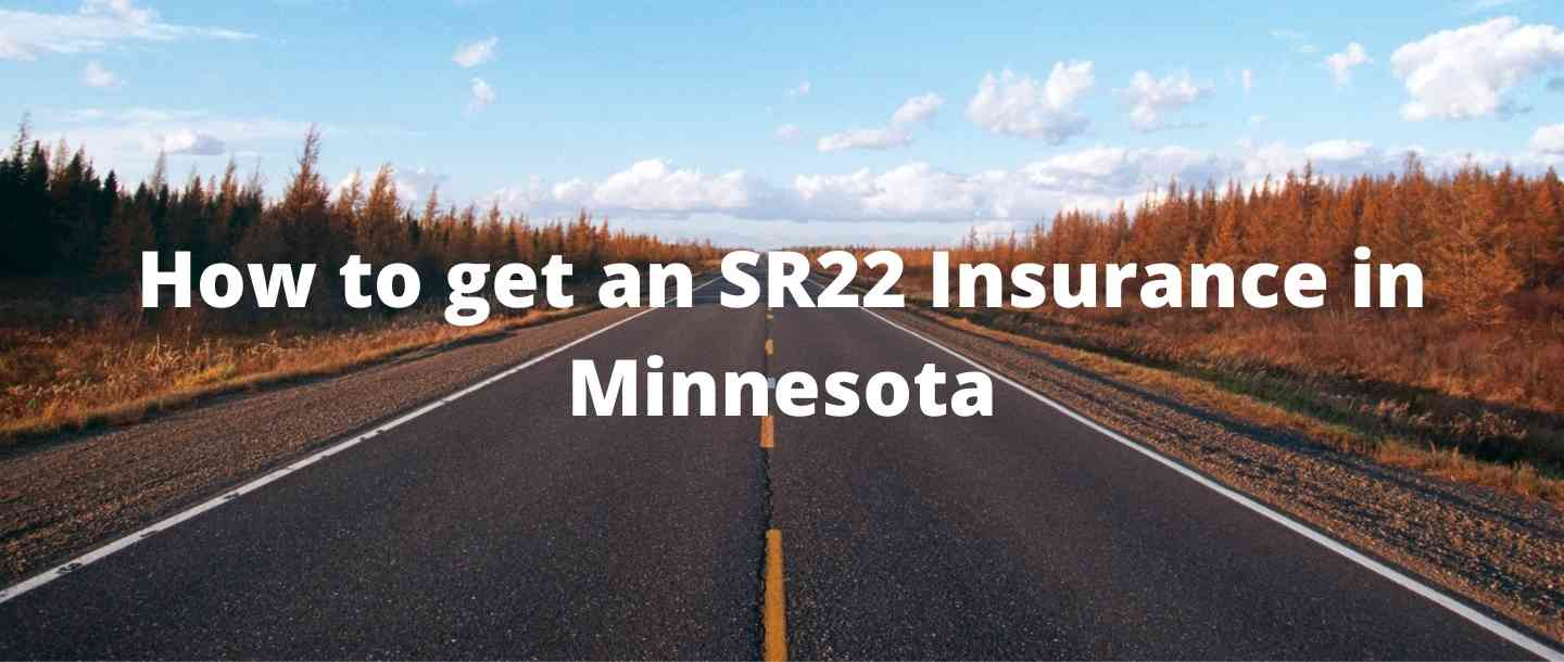 How to get an SR22 Insurance in Minnesota?