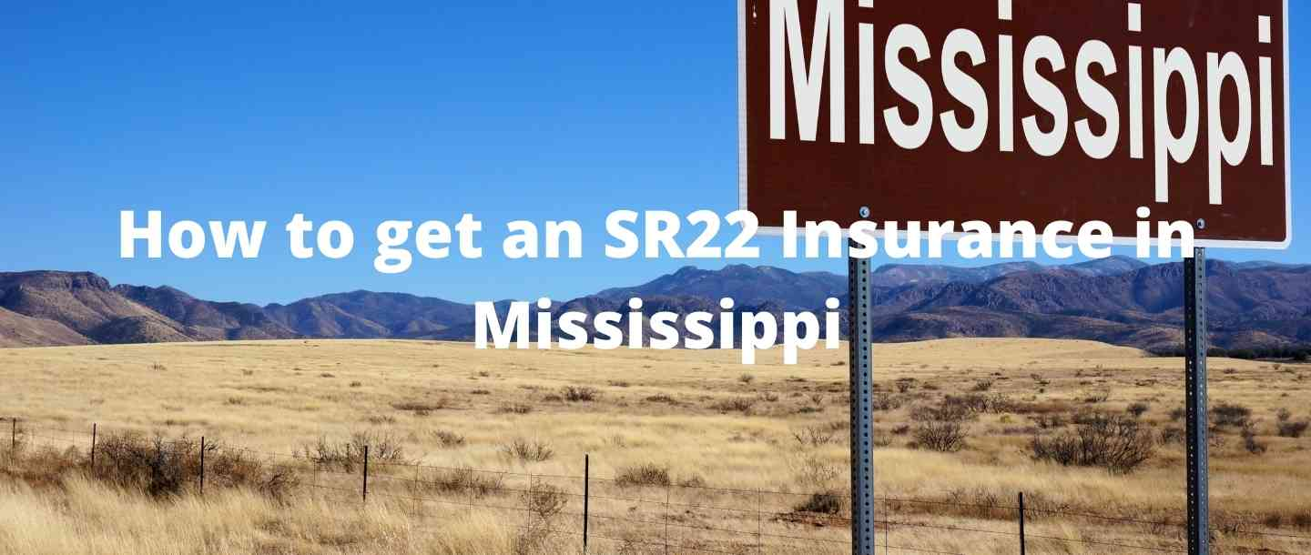 How to get an SR22 Insurance in Mississippi?