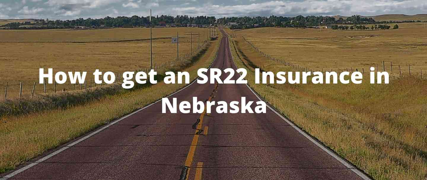 How to get an SR22 Insurance in Nebraska?