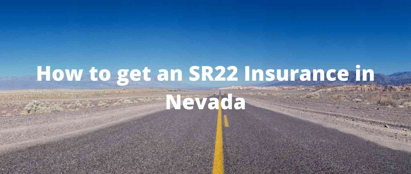 How to get an SR22 Insurance in Nevada?