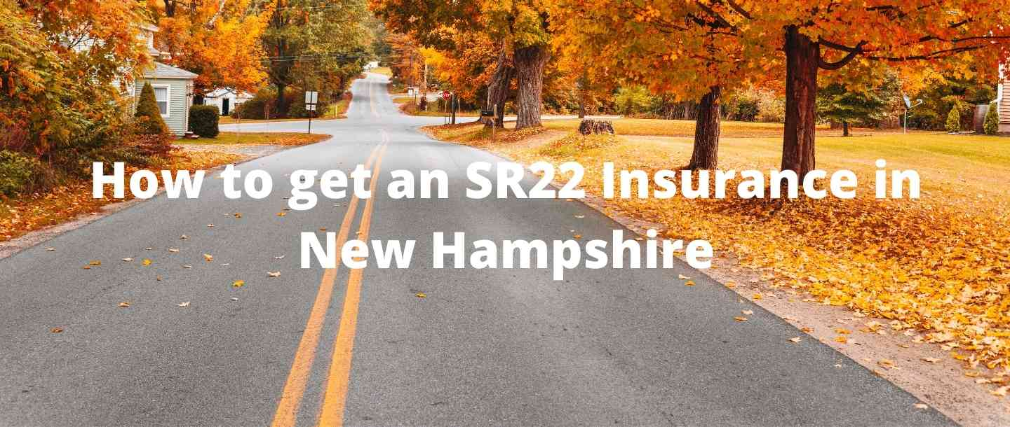 How to get an SR22 Insurance in New Hampshire?