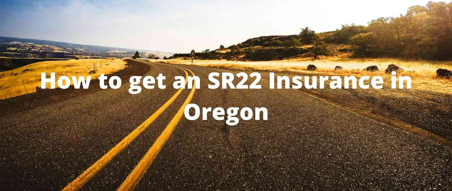 How to get an SR22 Insurance in Oregon?