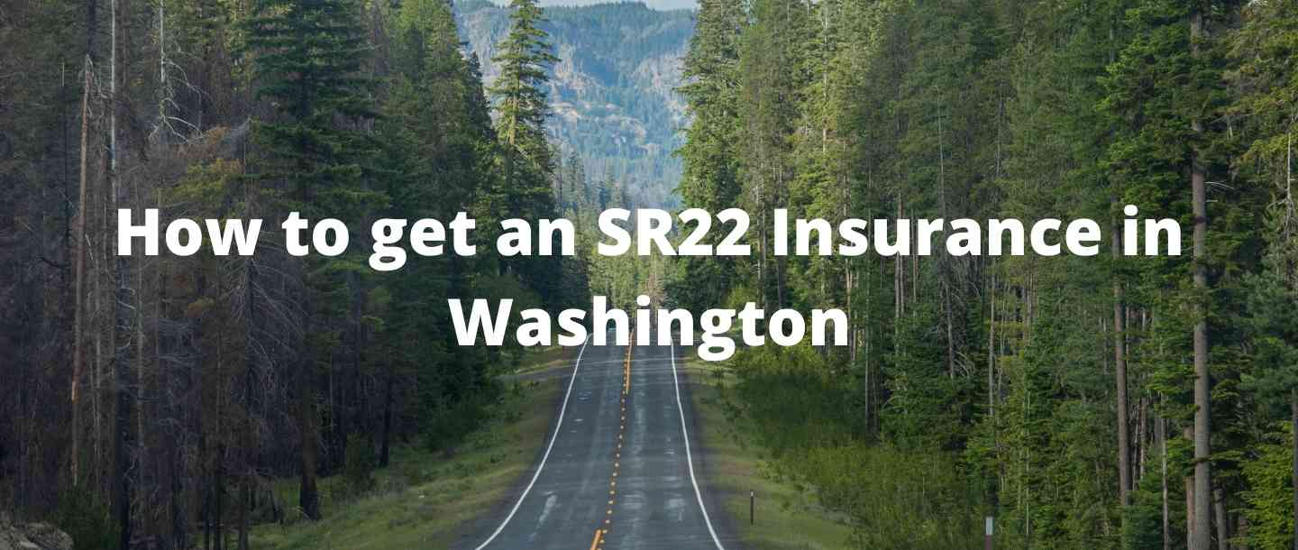 How to get an SR22 Insurance in Washington?