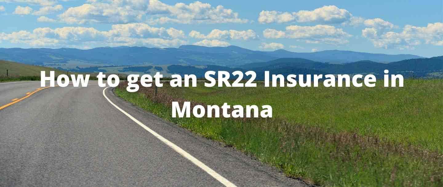 How to get an SR22 Insurance in Montana?