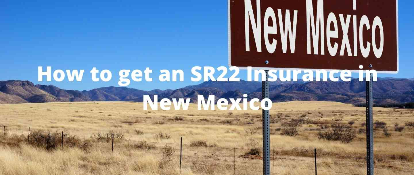 How to get an SR22 Insurance in New Mexico?