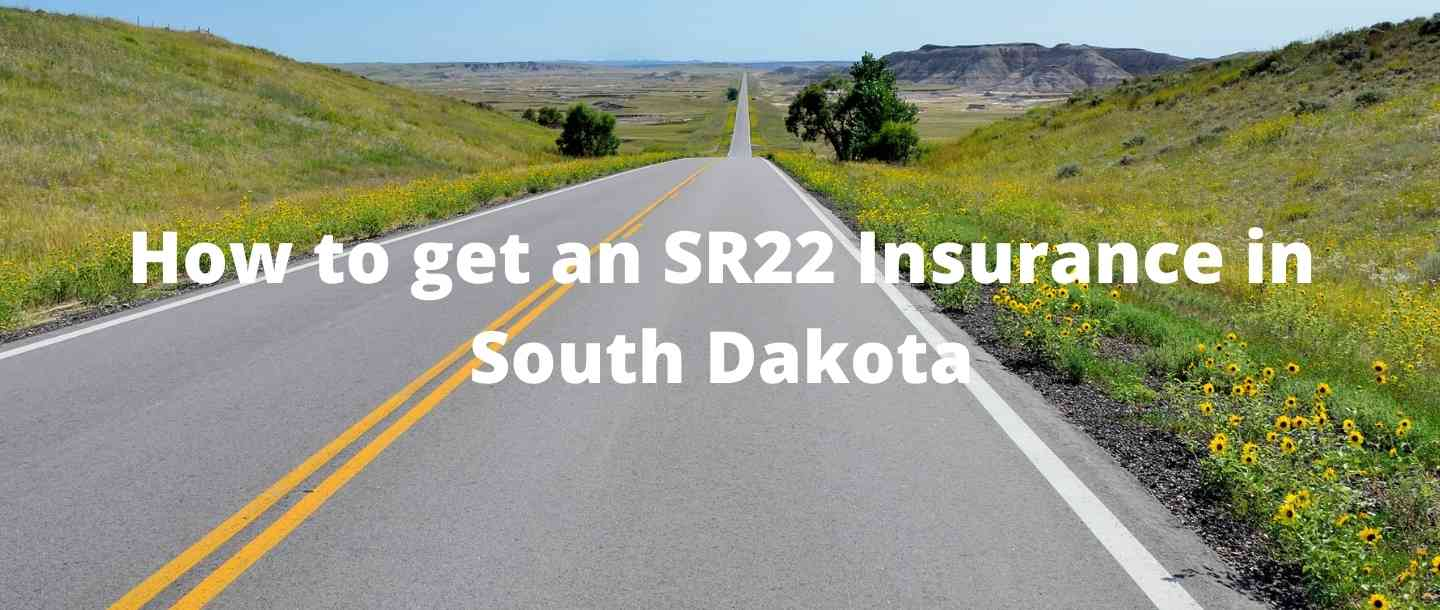 How to get an SR22 Insurance in South Dakota?