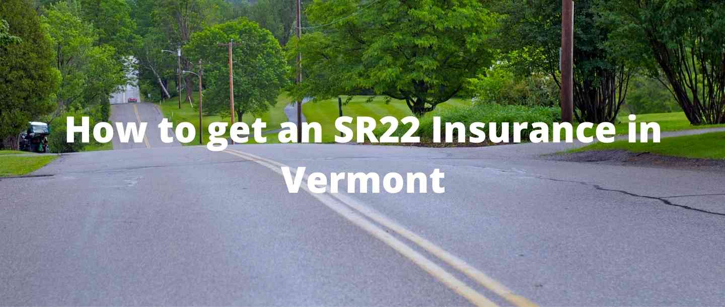 How to get an SR22 Insurance in Vermont?
