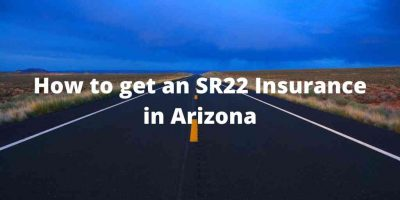 How to get an SR22 Insurance in Arizona