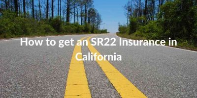 How to get an SR22 Insurance in California