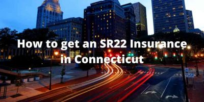How to get an SR22 Insurance in Connecticut
