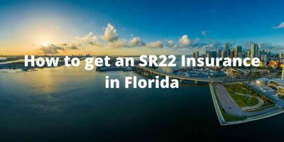 How to get an SR22 Insurance in Florida