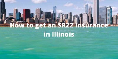 How to get an SR22 Insurance in Ilinois