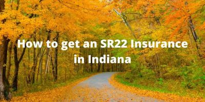 How to get an SR22 Insurance in Indiana