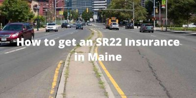 How to get an SR22 Insurance in Maine