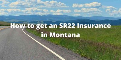 How to get an SR22 Insurance in Montana