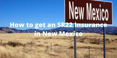 How to get an SR22 Insurance in New Mexico