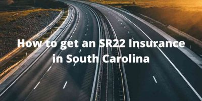 How to get an SR22 Insurance in South Carolina