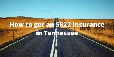 How to get an SR22 Insurance in Tennessee
