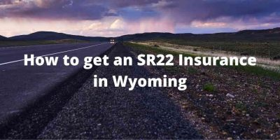 How to get an SR22 Insurance in Wyoming