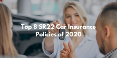 Top 8 SR22 Car Insurance Policies of 2020