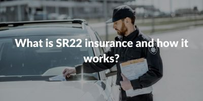 What is SR22 insurance and how it works?​