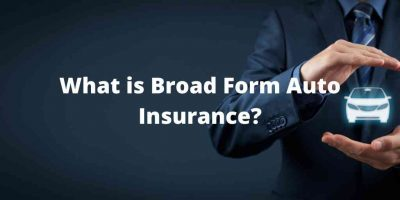 What is broad form auto insurance